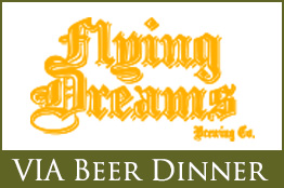 VIA Beer Dinner. Call 508-754-4842 or email info@ViaItalianTable.com for further information.